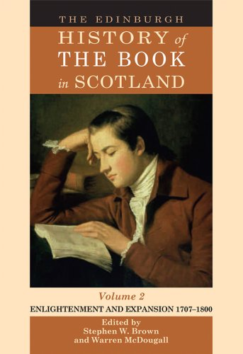 Download The Edinburgh History of the Book in Scotland, Volume 2: Enlightenment and Expansion 1707-1800 Pdf