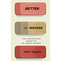 Learn more about the book, Better By Mistake: The Unexpected Benefits of Being Wrong
