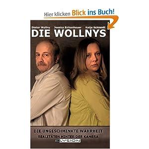 Die Wollnys Die ungeschminkte Wahrheit: Amazon.de: Katja