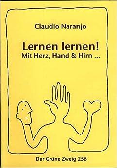 Lernen lernen!: Mit Herz, Hand & Hirn: Amazon.de: Claudio