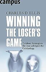 Winning the Loser's Game: Zeitlose Strategien für Ihre erfolgreiche Geldanlage