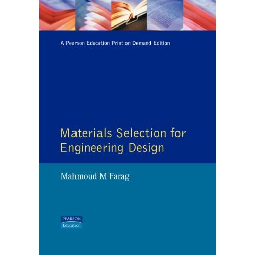 Materials Selection for Engineering Design Farag, Mahmoud M.