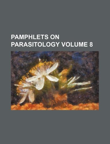 Pamphlets on Parasitology Volume 8