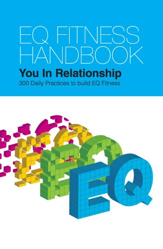 EQ Fitness Handbook - You In Relationship - 300 Daily Practices to Build EQ Fitness