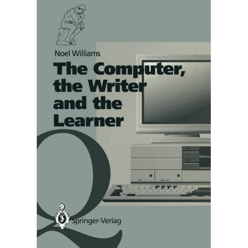 The Computer, the Writer and the Learner Noel Williams