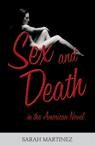 Book: Sex and Death in the American Novel by Sarah Martinez