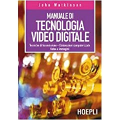 Manuale di tecnologia video digitale (Tecnologie audio e video)