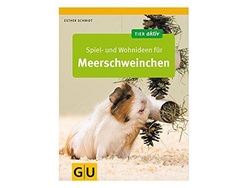 Spiel  und Wohnideen für Meerschweinchen (GU Tier aktiv) buch .pdf