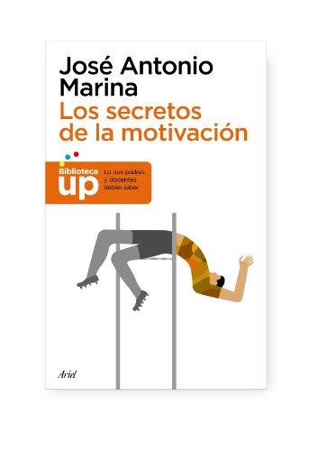 Los secretos de la motivación (Biblioteca Up (ariel))