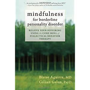 Learn more about the book, Mindfulness for Borderline Personality Disorder