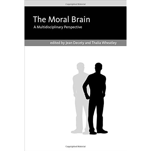 The Moral Brain – A Multidisciplinary Perspective Decety, Jean (Editor)/ Wheatle