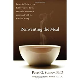 Learn more about the book, Reinventing the Meal: How Mindfulness Can Help You Slow Down, Savor the Moment, and Reconnect with the Ritual of Eating