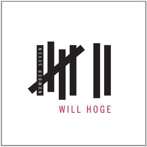 WILL HOGE, Number Seven