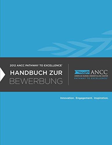 2012 ANCC Pathway to Excellence Handbuch Zur Bewerbung (German Edition) Pdf
