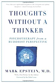 Learn more about the book, Thoughts Without a Thinker: Psychotherapy from a Buddhist Perspective