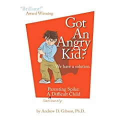 Learn more about the book, Got An Angry Kid? Parenting Spike: A Seriously Difficult Child