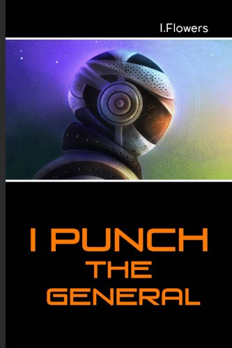 Book: I Punch the General by I Flowers
