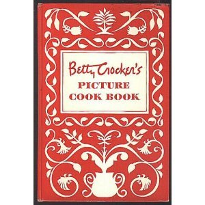 Betty Crockers Picture Cookbook 1ST Edition