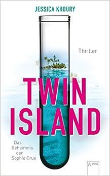 Twin Island. Das Geheimnis der Sophie Crue (Jessica Khoury)