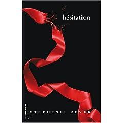 Saga Fascination, Tome 3 : Hésitation