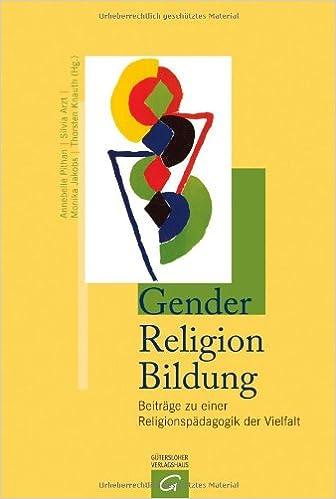 Gender - Religion - Bildung: Beiträge zu einer Religionspädagogik der Vielfalt