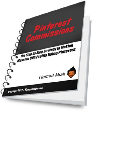 Pinterest Commissions – Fast Start Guide to Marketing With Pinterest & CPA