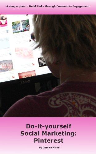 Do-it-yourself Social Marketing: Pinterest