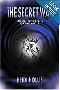The Secret War; The Heavens Speak of the Battle by Heidi Hollis