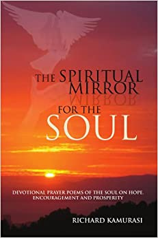 THE SPIRITUAL MIRROR FOR THE SOUL: DEVOTIONAL PRAYER POEMS