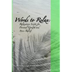 Words to Relax: Relaxation Scripts for Personal Growth and Stress Relief