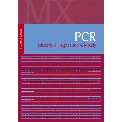 PCR (Methods Express) (Methods Express) Hughes, Simon (Editor)/ Moody, A. (Edito
