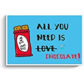 PosterGuy Posters (12X18 Inch) - All You Need Is Chocolate! | Designed By: 70s Pedia