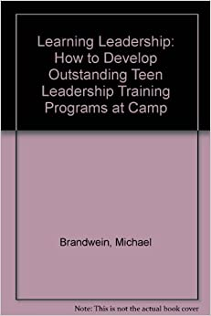 Learning Leadership: How to Develop Outstanding Teen