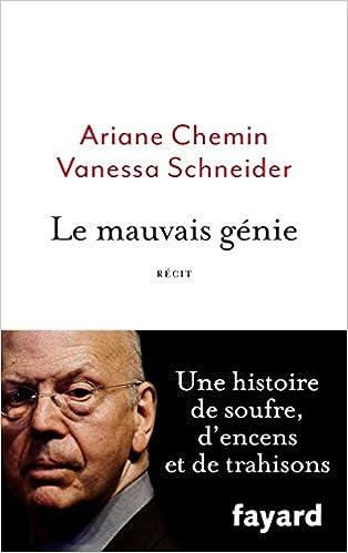 Le mauvais génie - Ariane Chemin et Vanessa Schneider