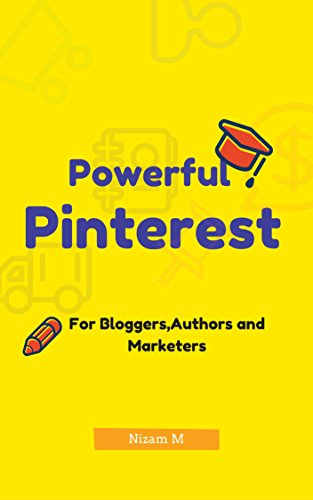Pin On Pinterest: Pinterest marketing guide for bloggers,authors and for leading marketers.