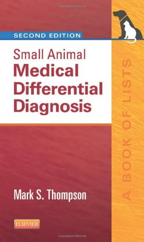 Small Animal Medical Differential Diagnosis: A Book of Lists, 2e