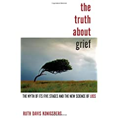 Learn more about the book, The Truth About Grief: The Myth of Its Five Stages