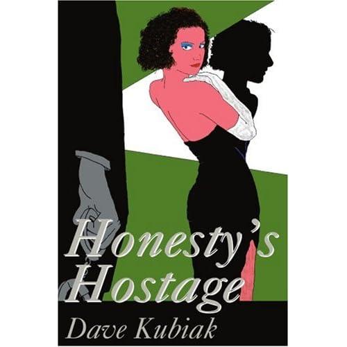Honesty's Hostage Dave Kubiak