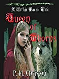 Queen of Thorns: A Gothic Faerie Tale (Gothic Faerie Tale Series Book 2)