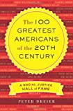 The 100 Greatest Americans of the 20th Century: A Social Justice Hall of Fame