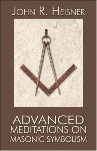Advanced Meditations on Masonic Symbolism