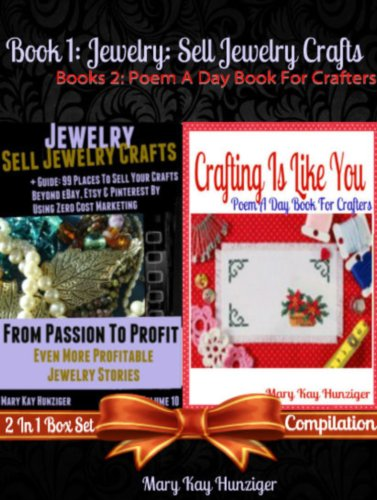 Jewelry: Sell Jewelry (Crafts Guide 99 Places To Sell Crafts Online, eBay, Etsy, Pinterest & Beyond – Profitable Jewelry Business – 350+ Craft Resources) + Crafting Is Like You (Craft Poem A Day Book)