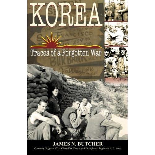 Korea: Traces of a Forgotten War Butcher, James