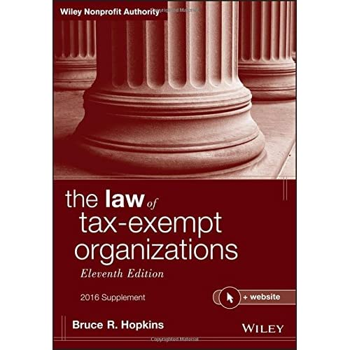 The Law of Tax–Exempt Organizations + Website, Eleventh Edition, 2016 Supplement