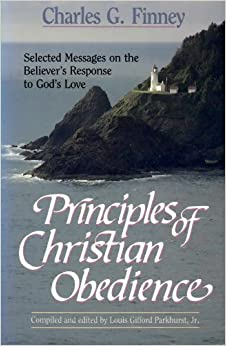 Principles of Christian Obedience: Charles G. Finney