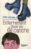 Enterrement d\'une vie de cancre par Hervé Mestron