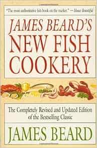 James Beard's New Fish Cookery: James Beard: 9780316085007