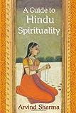A Guide to Hindu Spirituality (Perennial Philosophy)