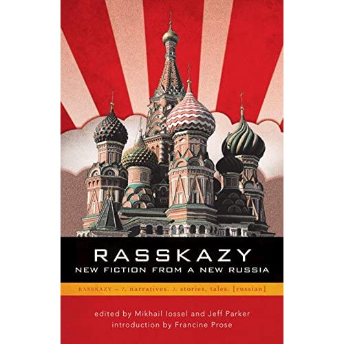 Rasskazy: New Fiction from a New Russia Parker, Jeff (Editor)/ lossel, Mikhail (