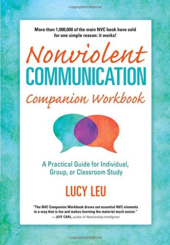 By Lucy Leu Nonviolent Communication Companion Workbook (Nonviolent Communication Guides)